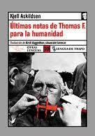 """Portada """"Últimas notas de Thomas F. para la humanidad"""""""